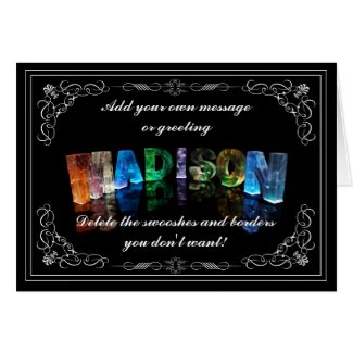 The Name Madison in 3D Lights (Photograph) Greeting Cards