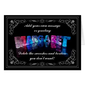 The Name Margaret in 3D Lights (Photograph) Greeting Card