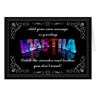 The Name Martha in 3D Lights (Photograph) Greeting Cards