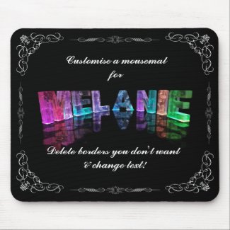 The Name Melanie in 3D Lights (Photograph) Mouse Pads