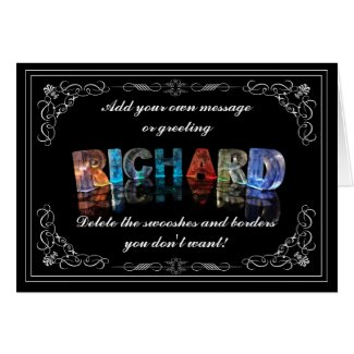 The Name Richard in 3D Lights (Photograph) Greeting Cards