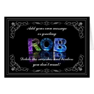 The Name Rob in 3D Lights (Photograph) Cards