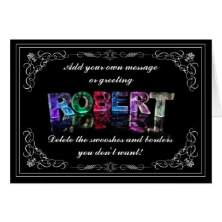 The Name Robert in 3D Lights (Photograph) Card
