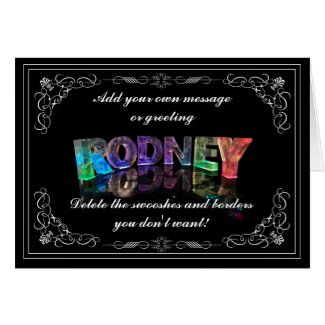 The Name Rodney in 3D Lights (Photograph) Greeting Cards