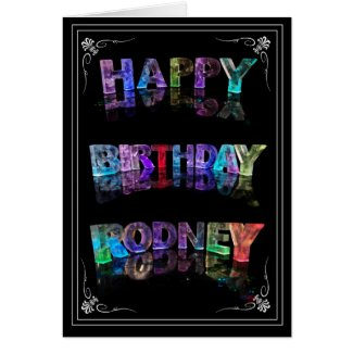 The Name Rodney in 3D Lights (Photograph) Greeting Card
