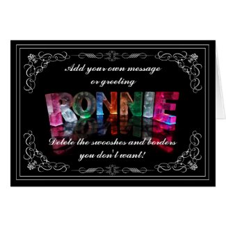 The Name Ronnie in 3D Lights (Photograph) Greeting Card