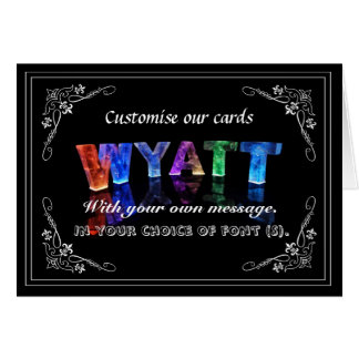 The Name Wyatt -  Name in Lights (Photograph) Greeting Card