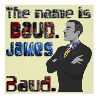 The Name's Baud, James Baud Print