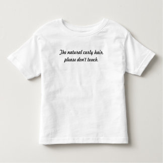 The natural curly hair, please don't touch. tshirt