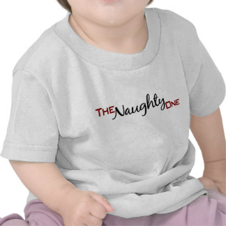 The Naughty One T Shirt