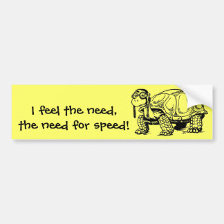 The need for speed! Bumper Sticker