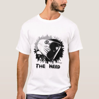 The Need T-Shirt