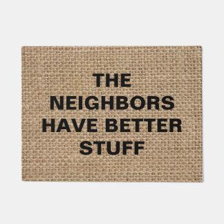 The Neighbours Have Better Stuff - Funny Burlap Doormat