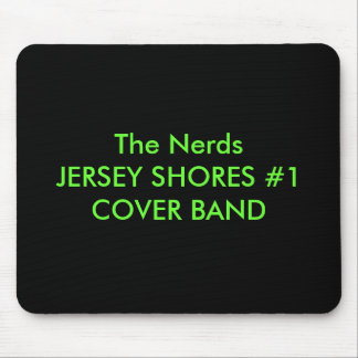 The NerdsJERSEY SHORES #1 COVER BAND Mouse Pad
