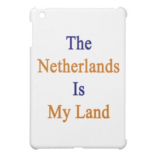 The Netherlands Is My Land Cover For The iPad Mini