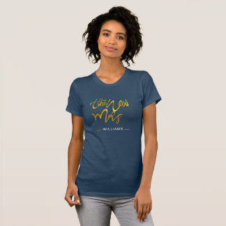 The NEW MRS -ADD NAME - Gold Calligraphy WIFE T-Shirt