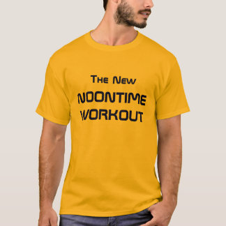 The New Noontime Workout T-Shirt