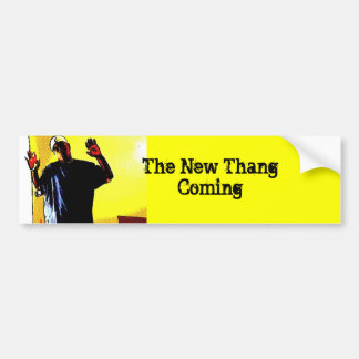 The New Thang Coming Bumper Sticker