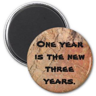 The New Three Years 6 Cm Round Magnet