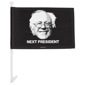 The Next President is Bernie Sanders Car Flag