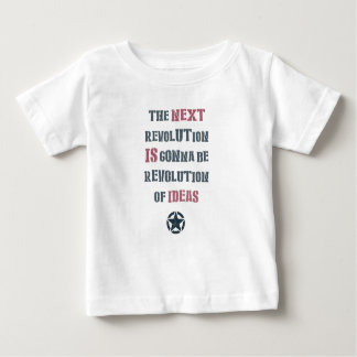 The next revolution is gonna be revolution of idea baby T-Shirt