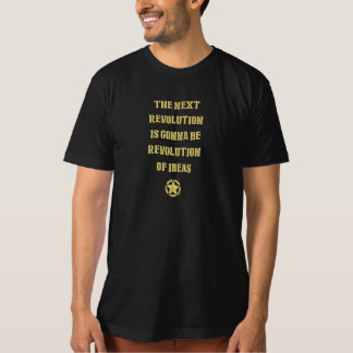 The next revolution is gonna be revolution of idea t-shirt