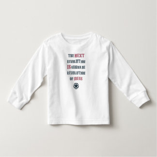The next revolution is gonna be revolution of idea toddler T-Shirt