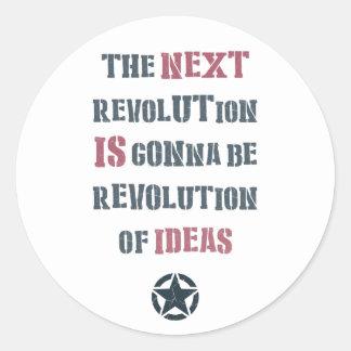The next revolution's gonna be revolution of ideas round stickers