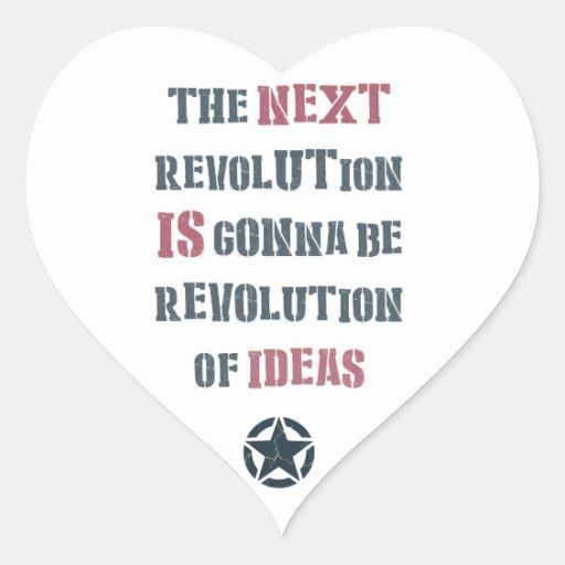The next revolution's gonna be revolution of ideas heart sticker