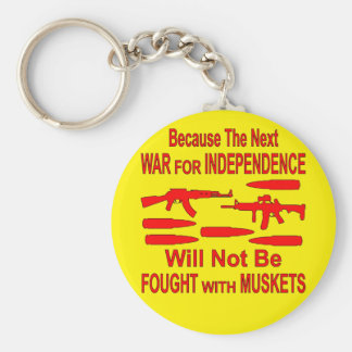 The Next War Will Not Be Fought With Muskets Keychain