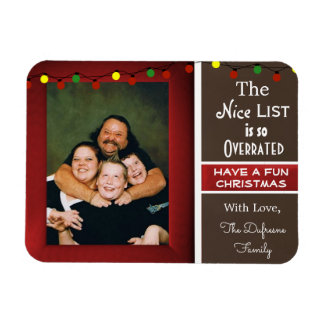 """""""The Nice List Is So Overrated"""" Christmas Magnet"""