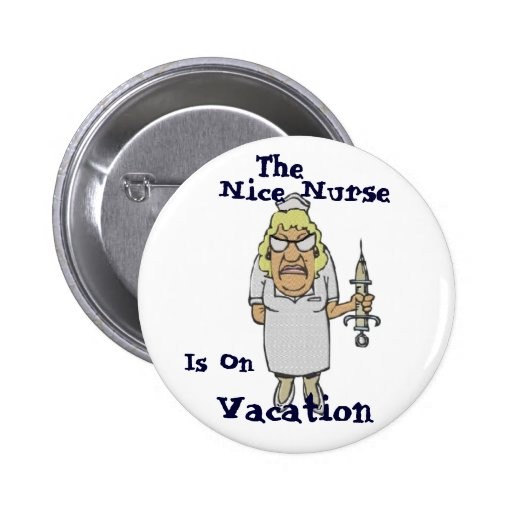 The Nice Nurse is on Vacation. Button