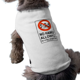 The No-Haiku Haiku Sign Doggie T Shirt