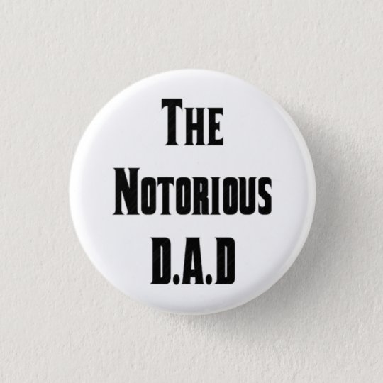 The Notorious D.A.D Button