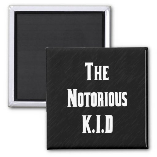 The Notorious K.I.D Magnet