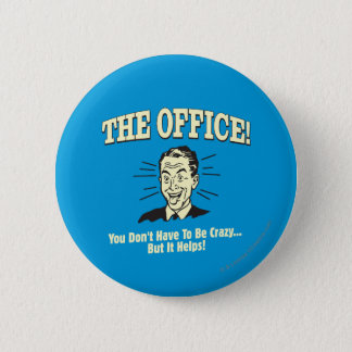 The Office: You Don't Have to Be Crazy 6 Cm Round Badge