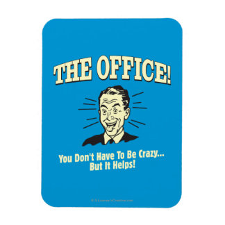 The Office: You Don't Have to Be Crazy Magnet