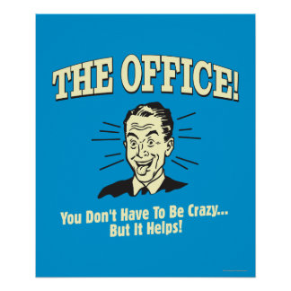 The Office: You Don't Have to Be Crazy Poster