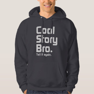 The Official Cool Story Bro. Tell it again.5 Hooded Sweatshirts