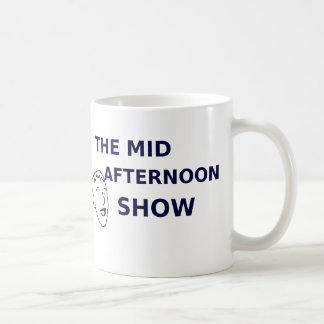the official mid afternoon show mug
