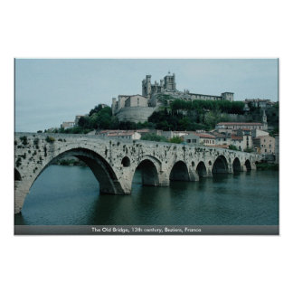 The Old Bridge, 13th century, Beziers, France Poster