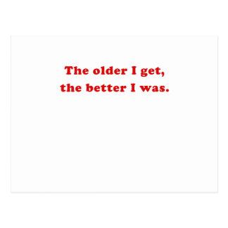 The Older I Get the Better I Was Postcard