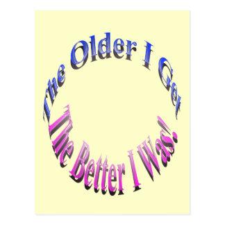 The Older I Get, The Better I Was! Postcard