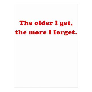 The Older I Get the More I Forget Post Card
