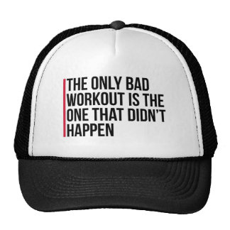 The Only Bad Workout Gym Quote Cap