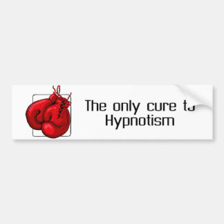 The only cure to Hypnotism Car Bumper Sticker