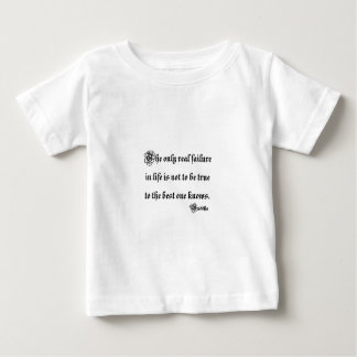 The only real failure in life is not to be true to tee shirts