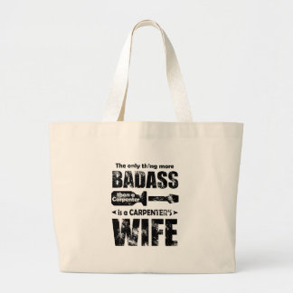 The only thing more Badass than a Carpenter is a C Large Tote Bag