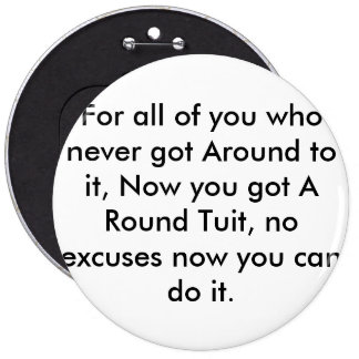 The only thing you'll ever need to get things done 6 cm round badge