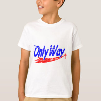 THE ONLY WAY T-Shirt